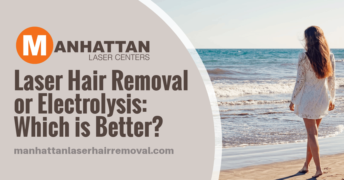 Laser Hair Removal or Electrolysis: Which is Better?